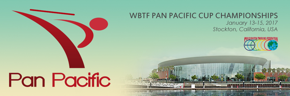 2017 WBTF Pan Pacific Cup Championships, an open international baton twirling championship for athletes ages 9 and older.